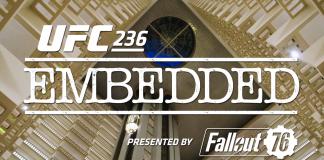 UFC 236 Embedded